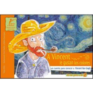 a vincent le gustan los colores, un cuento para conocer a vicent van gogh