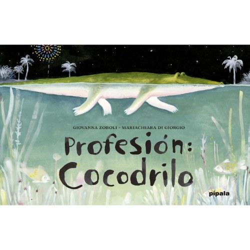 Profesion Cocodrilo libro pipala