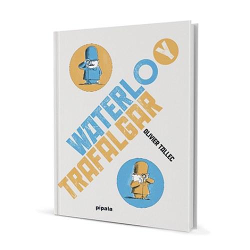 Waterloo y Trafalgar libro pipala